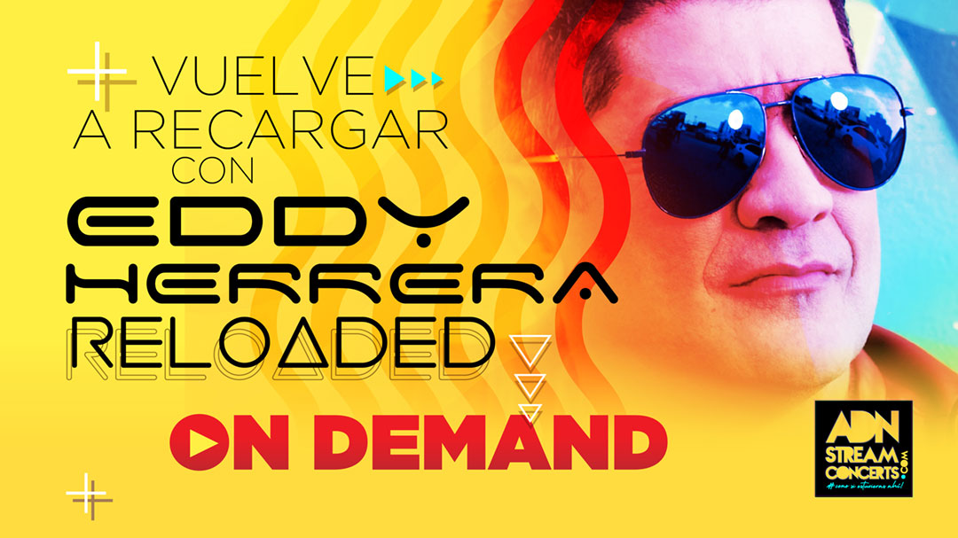 On Demand Reloaded Eddy Herrera